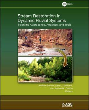 Stream Restoration in Dynmaic Fluvial Systems: Scientific Approaches, Analyses, and Tools
