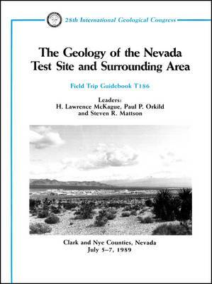 Geology of the Nevada Test Site and Surrounding Area: Field Trip Guidebook T186