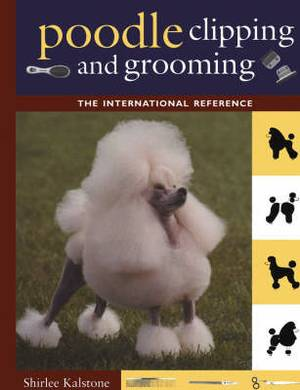 The New Complete Poodle Clipping and Grooming Book