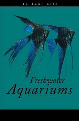Freshwater Aquarium Fish in Your Life
