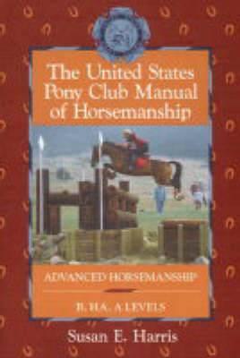 USA Pony Club Manual of Horsemanship
