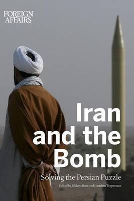 Iran and the Bomb: Solving the Persian Puzzle