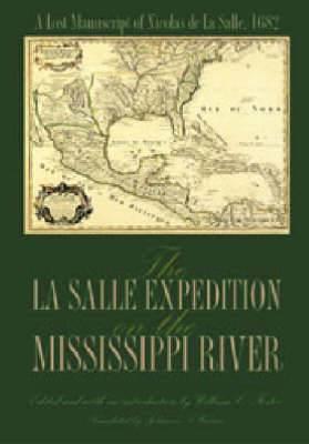 The La Salle Expedition on the Mississippi River: A Lost Manuscript of Nicolas De La Salle