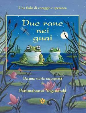 Due Rane Nei Guai (2 Frogs in Trouble - Ital)