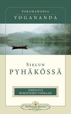 Sielun Pyhakossa - In the Sanctuary of the Soul (Finnish)