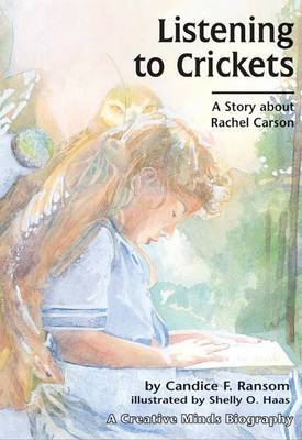 Listening to Crickets: Story About Rachel Carson