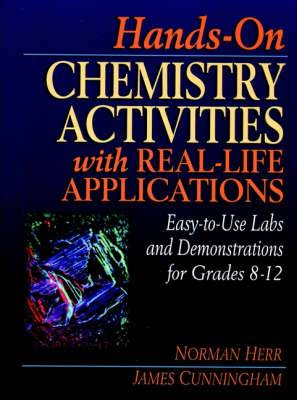 Hands-on Chemistry Activities with Real-life Applications: Easy-to-use Labs and Demonstrations for Grades 8-12