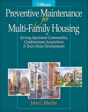 Preventative Maintenance for Multi-Family Housing: For Apartment Communities, Condominium Assciations and Town Home Developments