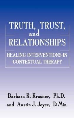 Truth and Trust in the Therapeutic Process: Healing Interventions in Contextual Therapy