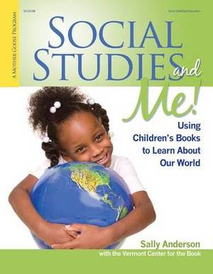 Social Studies and Me!: Using Children's Books to Learn about Our World