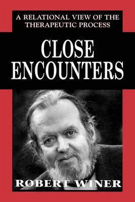 Close Encounters: A Relational View of the Therapeutic Process