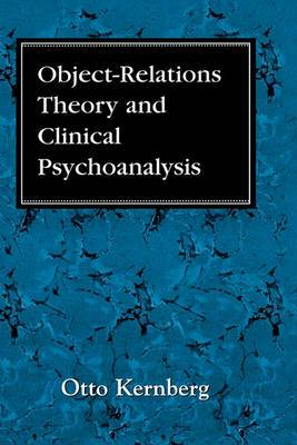 Object-relations Theory and Clinical Psychoanalysis