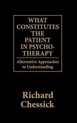 What Constitutes the Patient in Psychotherapy?: Alternative Approaches to Understanding Humans