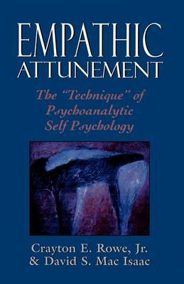 Empathic Attunement: The Technique of Psychoanalytic Self-psychology