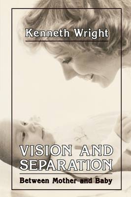 Vision and Separation: Between Mother and Baby