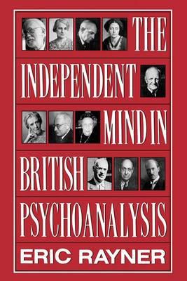 The Independent Mind in British Psychoanalysis