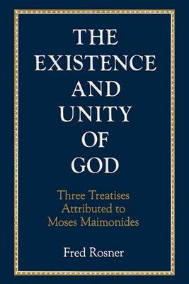 Existence and Unity of God: Three Treatises Attributed to Moses Maimonides