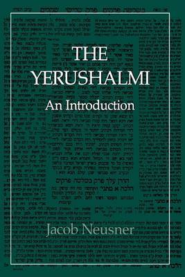 The Yerushalmi--The Talmud of the Land of Israel: An Introduction
