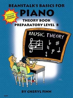 Beanstalk's Basics for Piano: Theory Book Preparatory Book B