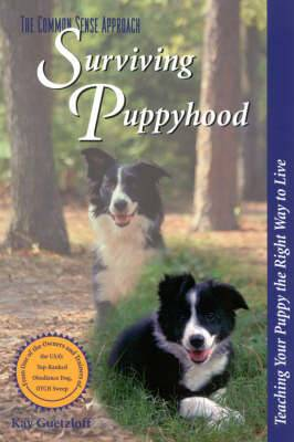 Surviving Puppyhood: Teaching Your Puppy the Right Way to Live