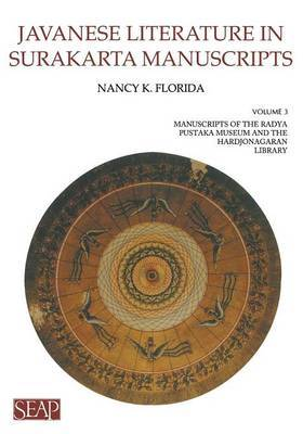Javanese Literature in Surakarta Manuscripts: Manuscripts of the Radya Pustaka Museum and the Hardjonagaran Library
