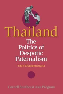 Thailand: The Politics of Despotic Paternalism