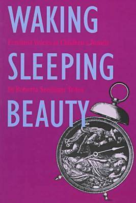 Waking Sleeping Beauty: Feminist Voices in Children's Books