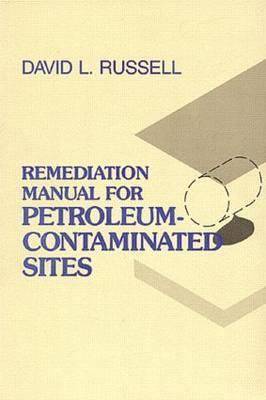 Remediation Manual for Petroleum-Contaminated Sites