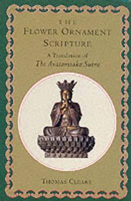 The Flower Ornament Scripture: Translation of the Avatamsaka Sutra