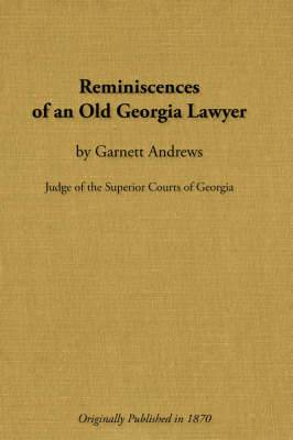 Reminiscences of an Old Georgia Lawyer