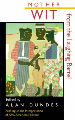 Mother Wit from the Laughing Barrel: Readings in the Interpretation of Afro-American Folklore