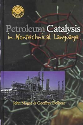 Petroleum Catalysis in Non-Technical Language