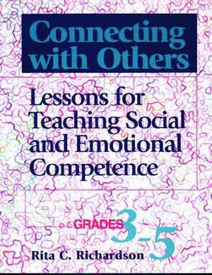 Connecting with Others, Grades 3-5: Lessons for Teaching Social and Emotional Competence