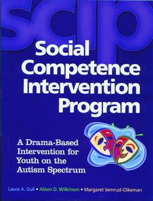 Social Competence Intervention Program (SCIP): A Drama-Based Intervention for Youth on the Autism Spectrum