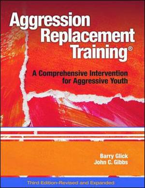 Aggression Replacement Training (R): A Comprehensive Intervention for Aggressive Youth