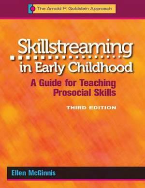 Skillstreaming in Early Childhood, Program Book: A Guide for Teaching Prosocial Skills