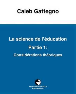 La Science de L'Education Partie 1: Considerations Theoriques
