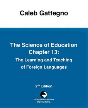 The Science of Education Chapter 13: The Learning and Teaching of Foreign Languages