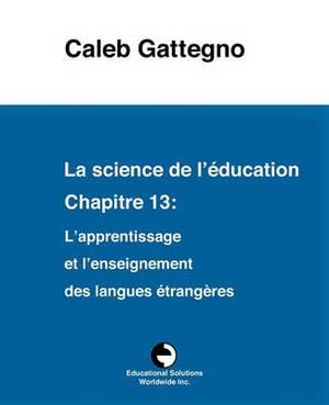 La Science de L'Education Chapitre 13: L'Apprentissage Et L'Enseignement Des Langues Etrangeres