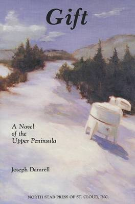 Gift: A Novel of the Upper Peninsula
