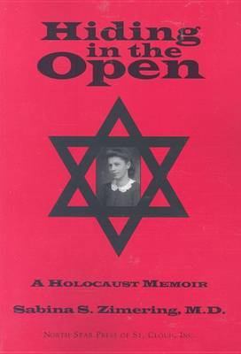 Hiding in the Open: A Holocaust Memoir