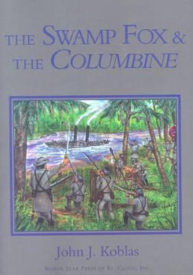 The Swamp Fox and the Columbine