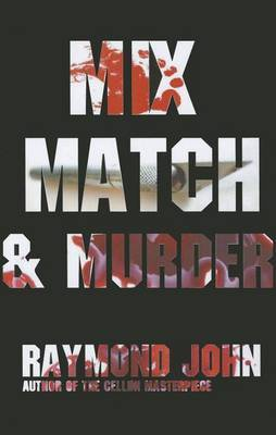 Mix, Match and Murder: A Psychological Thriller
