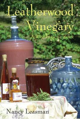 Leatherwood Vinegary: A Winery Gone Sour