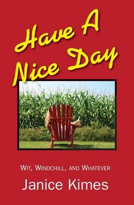 Have a Nice Day: Wit, Windchill, & Whatever