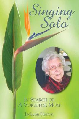 Singing Solo: In Search of a Voice for Mom