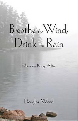 Breathe the Wind, Drink the Rain