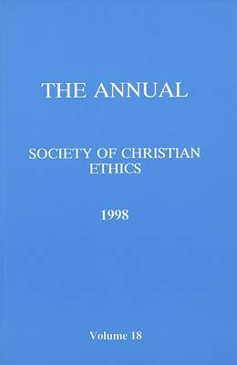 Annual of the Society of Christian Ethics 1998