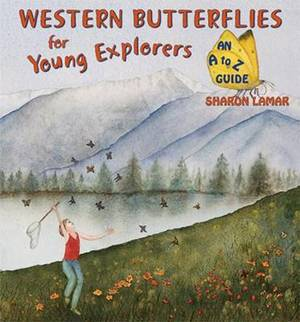 Western Butterflies for Young Explorers: An A to Z Guide