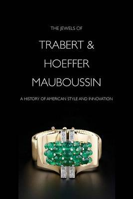 The Jewels of Trabert & Hoeffermauboussin: A History of American Style and Innovation